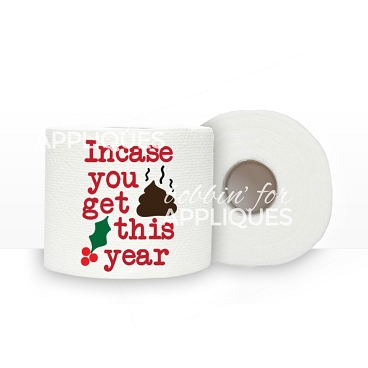 In case you get crap this year - Toilet Paper Vinyl (Gag gift) Digital Cut File