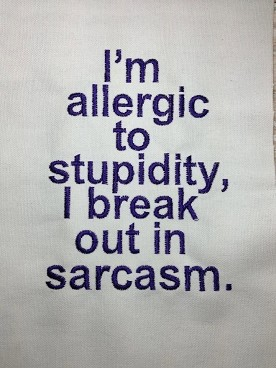 Allergic to Stupidity Sarcasm Saying Embroidery Design